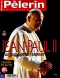 René Poujol - Pèlerin N° Hors-série : Jean-Paul II - Un pape pour l'éternité.