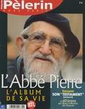 René Poujol et Didier Martin - Pèlerin N° hors série : L'Abbé Pierre - L'album de sa vie.