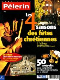 René Poujol et Charles-Eric Hauguel - Pèlerin N° Hors-série : Les 4 saisons des fêtes chrétiennes à l'abbaye de Sylvanes (Aveyron). 1 CD audio