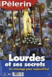 René Poujol et Jacques Perrier - Pèlerin N° Hors-série : Lourdes et ses secrets - Un message pour aujourd'hui.