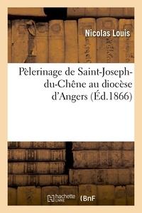 Nicolas Louis - Pèlerinage de Saint-Joseph-du-Chêne au diocèse d'Angers.