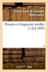 Charles-Louis de Secondat Montesquieu - Pensées et fragments inédits. 2.