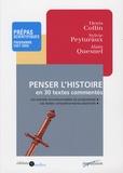 Denis Collin et Sylvie Peyturaux - Penser l'histoire en trente textes commentés.