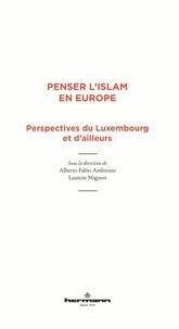 Alberto Fabio Ambrosio et Laurent Mignon - Penser l'islam en Europe - Perspectives du Luxembourg et d'ailleurs.