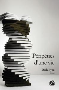 Djeh Pyco - Péripéties d'une vie.