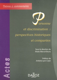 Marie Mercat-Bruns - Personne et discrimination : perspectives historiques et comparées.