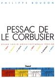 Philippe Boudon - Pessac de Le Corbusier - Etude socio-architecturale 1927-1967 suivi de Pessac II, Le Corbusier 1969-1985.