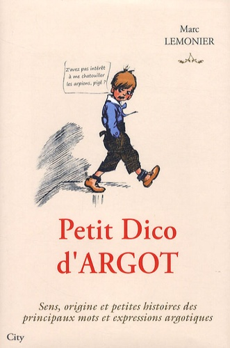 Marc Lemonier - Petit Dico d'Argot.