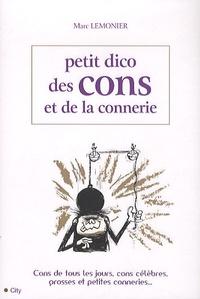 Marc Lemonier - Petit Dico des cons et de la connerie.