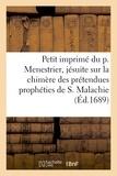 Claude-François Ménestrier - Petit imprimé du p. Menestrier, jésuite sur la chimère des prétendues prophéties de S. Malachie.