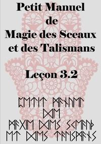 Antinous Seranill - Petit Manuel  de la Magie  des Sceaux  et des Talismans.