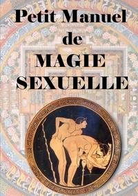 Antinous Seranill - Petit manuel De Magie Sexuelle.