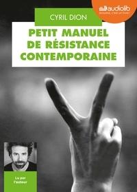 Cyril Dion - Petit manuel de résistance contemporaine - Récits et stratégies pour transformer le monde. 1 CD audio MP3