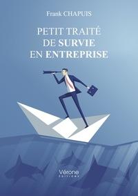 Frank Chapuis - Petit traité de survie en entreprise.