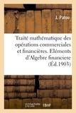 Patou - Petit traité mathématique et pratique des opérations commerciales et financières.