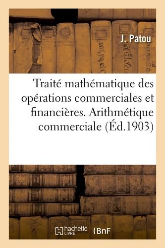 Petit traité mathématique et pratique des opérations commerciales et financières