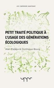 Alain Papaux - Petit traité politique à l'usage des générations écologiques.