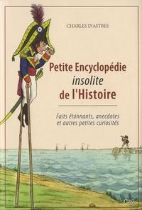 Charles d' Astres - Petite encyclopédie insolite de l'Histoire.