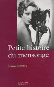 Maria Bettetini - Petite histoire du mensonge.