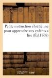 Lefort - Petite instruction chrétienne pour apprendre aux enfants a lire.