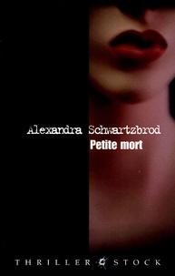Alexandra Schwartzbrod - Petite mort.