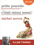 Michel Serres - Petite Poucette suivi de C'etait mieux avant ! - Temps des crises. 2 CD audio MP3