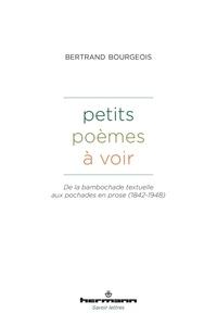 Bertrand Bourgeois - Petits poèmes à voir - De la bambochade textuelle aux pochades en prose (1842-1948).