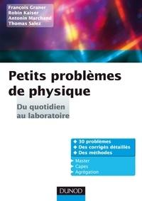 François Graner et Robin Kaiser - Petits problèmes de physique - Du quotidien au laboratoire.