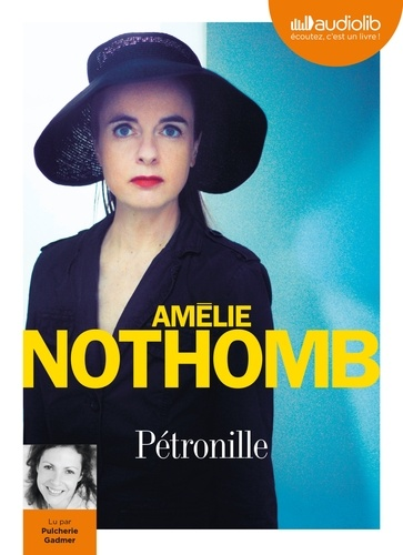 Amélie Nothomb - Pétronille. 2 CD audio