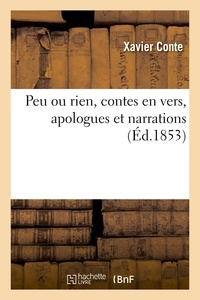 Xavier Conte - Peu ou rien, contes en vers, apologues et narrations.