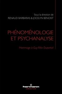 Renaud Barbaras et Jocelyn Benoist - Phénoménologie et psychanalyse - Hommage à Guy-Félix Duportail.