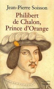 Jean-Pierre Soisson - Philibert de Chalon - Prince d'Orange.