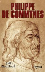 Joël Blanchard - Philippe de Commynes.