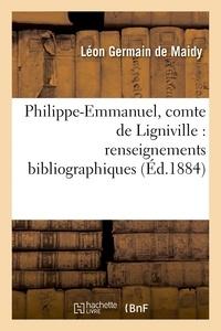 Léon Germain de Maidy - Philippe-Emmanuel, comte de Ligniville : renseignements bibliographiques.