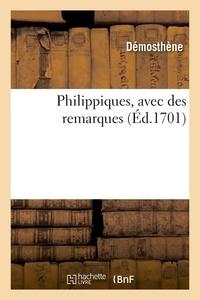 Démosthène et Jacques de Tourreil - Philippiques, avec des remarques.