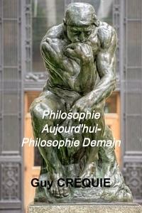 Guy Créquie - Philosophie Aujourd'hui - Philosophie Demain.