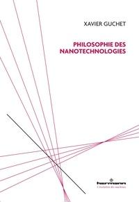Xavier Guchet - Philosophie des nanotechnologies.
