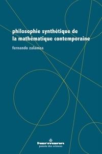 Fernando Zalamea - Philosophie synthétique de la mathématique contemporaine.