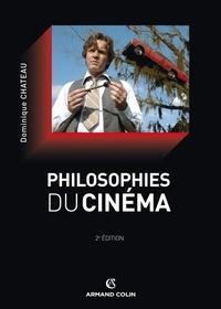 Dominique Chateau - Philosophies du cinéma.