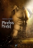 Thomas Andrew - Phoebus mortel.
