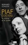 Bernard Lonjon - Piaf-Cocteau - La môme et le poète.