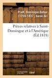 Dominique Dufour Pradt - Pièces relatives à Saint-Domingue et à l'Amérique.