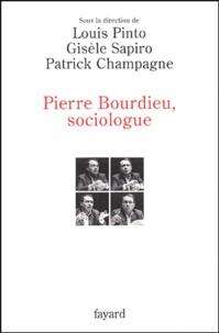Louis Pinto et Gisèle Sapiro - Pierre Bourdieu, sociologue.