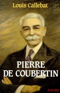 Louis Callebat - Pierre de Coubertin.