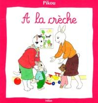 Bernard Giroud et Nicole Baron - Pikou  : A la crèche.