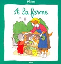 Bernard Giroud et Nicole Baron - Pikou  : À la ferme.