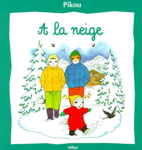Bernard Giroud et Nicole Baron - Pikou  : À la neige.