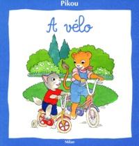 Bernard Giroud et Nicole Baron - Pikou  : À vélo.