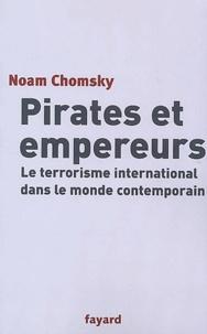 Noam Chomsky - Pirates et empereurs - Le terrorisme international dans le monde contemporain.