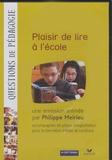 Philippe Meirieu - Plaisir de lire à l'école. 1 DVD